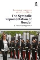 The Symbolic Representation of Gender ebook by Emanuela Lombardo,Petra Meier