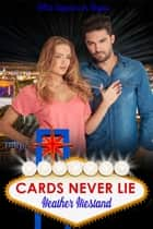 Cards Never Lie ebook by Heather Hiestand