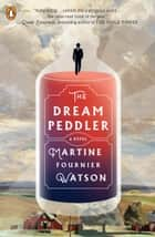 The Dream Peddler - A Novel ekitaplar by Martine Fournier Watson