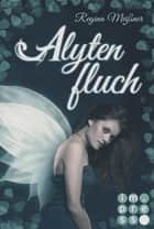 Alytenfluch ebook by Regina Meißner