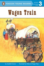Wagon Train ebook by S. A. Kramer,Leslie Bellair