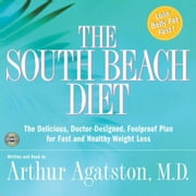 The South Beach Diet luisterboek by Arthur S. Agatston