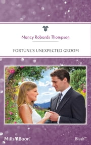 Fortune's Unexpected Groom ebook by Nancy Robards Thompson