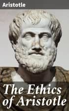 The Ethics of Aristotle ebook by Aristotle