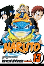 Naruto, Vol. 13 - The Chûnin Exam, Concluded...!! ebook by Masashi Kishimoto,Masashi Kishimoto