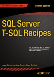 SQL Server T-SQL Recipes ebook by David Dye,Jason Brimhall,Timothy Roberts,Wayne Sheffield,Joseph Sack,Jonathan Gennick