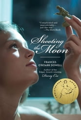 Shooting the Moon ebook by Frances O'Roark Dowell