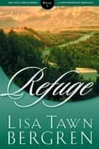 Refuge ebook by Lisa T. Bergren