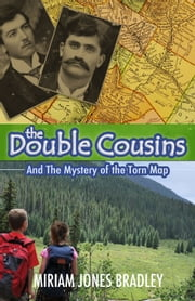 The Double Cousins and the Mystery of the Torn Map ebook by Miriam Jones Bradley