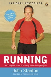 Running - The Complete Guide To Building Your Running Program ebook by John Stanton
