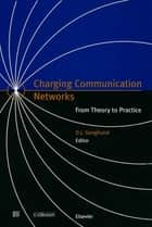 Charging Communication Networks ebook by D.J. Songhurst