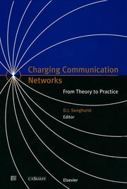 Charging Communication Networks - From Theory to Practice ebook by D.J. Songhurst