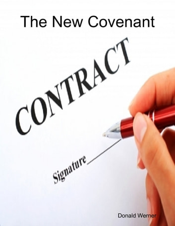 The New Covenant ebook by Donald Werner