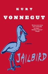 Jailbird - A Novel ebook by Kurt Vonnegut