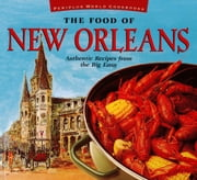 The Food of New Orleans - Authentic Recipes from the Big Easy ebook by John DeMers