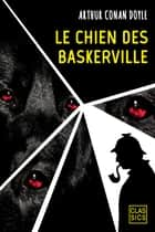 Le chien des Baskerville ebook by Arthur Conan Doyle