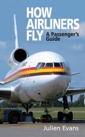 How Airliners Fly ebook by Julien Evans