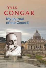 My Journal of the Council ebook by Yves Congar