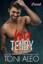 Wild Tendy ebooks by Toni Aleo