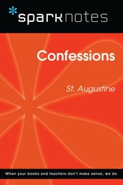 Confessions (SparkNotes Philosophy Guide) eBook by SparkNotes