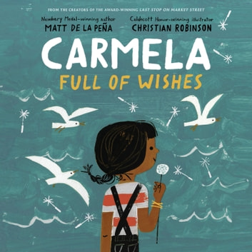 Carmela Full of Wishes audiobook by Matt de la Peña