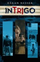 Intrigo ebook by Håkan Nesser