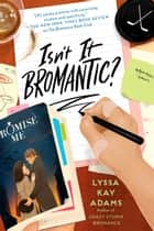 Isn't It Bromantic? ebook by Lyssa Kay Adams
