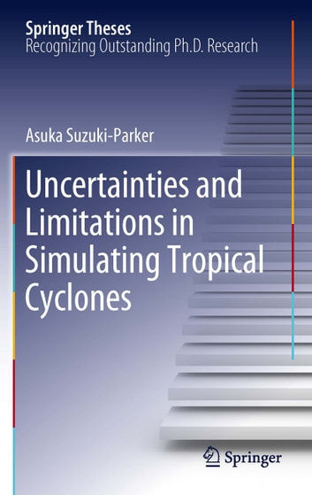 Uncertainties and Limitations in Simulating Tropical Cyclones ebook by Asuka Suzuki-Parker