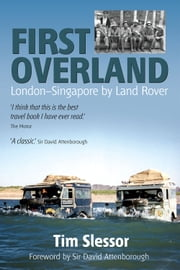 First Overland - London to Singapore by Land Rover ebook by Tim Slessor
