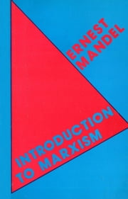 Introduction to Marxism ebook by Ernest Mandel