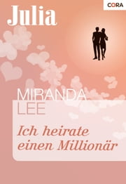 Ich heirate einen Millionär ebook by Miranda Lee