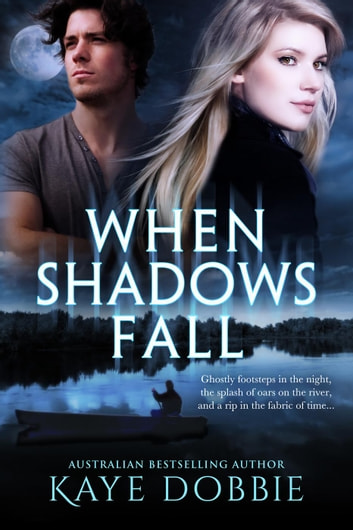 When Shadows Fall ebook by Kaye Dobbie