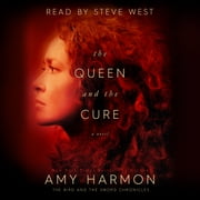 The Queen and The Cure: The Bird and the Sword Chronicles audiobook by Amy Harmon