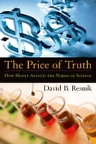 The Price of Truth ebook by David B. Resnik