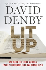 Lit Up - One Reporter. Three Schools. Twenty-four Books That Can Change Lives. ebook by David Denby