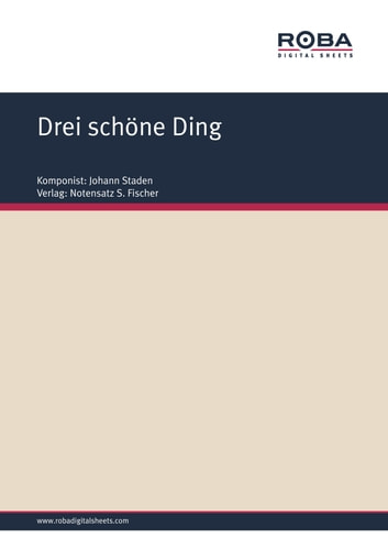 Drei schöne Ding - Sheet Music ebook by Johann Staden