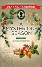 A Mysterious Season ebook by Deanna Raybourn