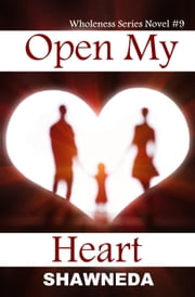 Open My Heart ebook by Shawneda