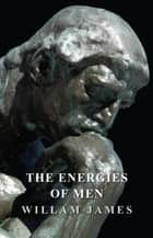 The Energies of Men ebook by