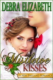 Mistletoe Kisses ebook by Debra Elizabeth