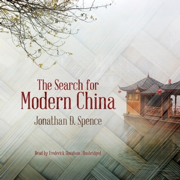 The Search for Modern China audiobook by Jonathan D. Spence