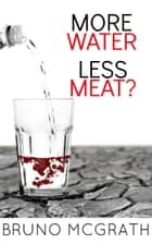 More Water, Less Meat? ebook by Bruno McGrath