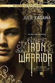 The Iron Warrior ebook by Julie Kagawa