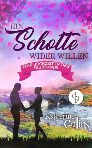 Ein Schotte wider Willen (Liebesroman) eBook by Katherine Collins