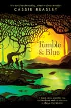 Tumble & Blue ebook by Cassie Beasley