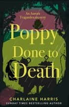 Poppy Done to Death ebook by Charlaine Harris