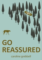 Go Reassured ebook by Caroline Grebbell