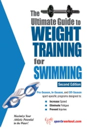 The Ultimate Guide to Weight Training for Swimming ebook by Rob Price