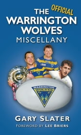 The Warrington Wolves Miscellany ebook by Gary Slater,Lee Briers