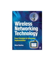Wireless Networking Technology: From Principles to Successful Implementation ebook by Rackley, Steve